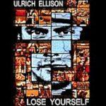 Lose Yourself Ulrich Ellison