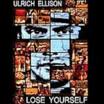 Lose Yourself Ulrich Ellison