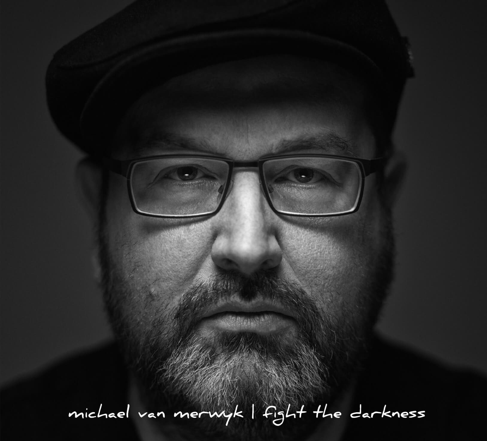 Michael Van Merwyk Fight The Darkness